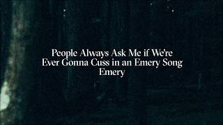 Emery - People Always Ask Me if We're Gonna Cuss in an Emery Song (Official Audio)