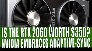 Nvidia RTX 2060 - Is It Worth The Cash | Nvidia Embraces Adaptive Sync | RTX 20 Mobile Launch