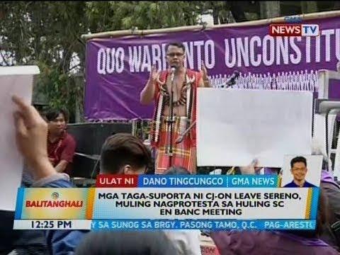 [GMA] BT: Mga taga-suporta ni CJ-on leave Sereno, muling nagprotesta sa huling SC en banc meeting