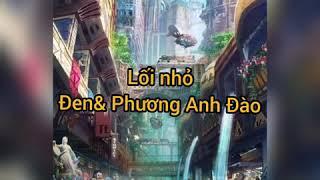 (lyrics) Lối nhỏ -Đen& Phương Anh Đào