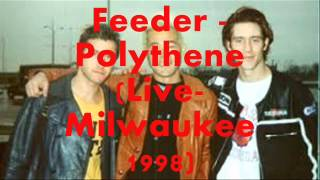 Feeder - Polythene Girl (Live Milwaukee 1998)