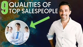 9 Qualities The BEST Salespeople Possess