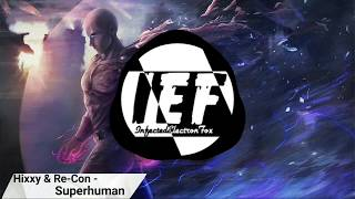 Hixxy & Re-Con - Superhuman lyrics • Hardcore/UK