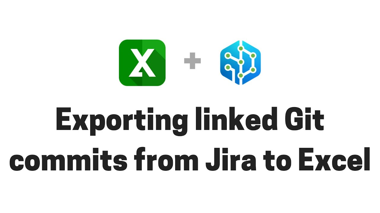 Exporting linked Git commits from Jira to Excel