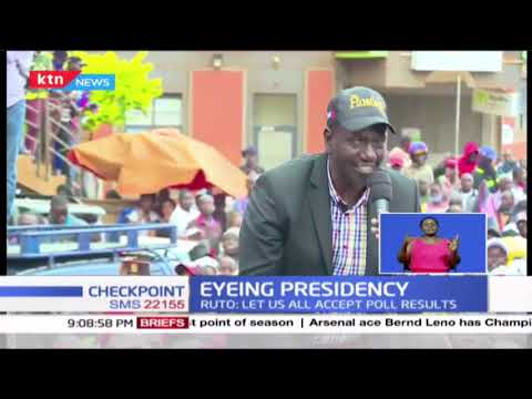 Eyeing Presidency: Let us all accept poll results -DP Ruto