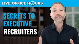 Working With Executive Recruiters: Live Office Hours With Andrew LaCivita