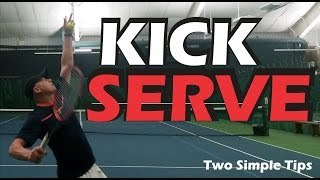 How To Hit A More Consistent KICK SERVE   Tennis Lessons   Toss And Arm Action   Tennis Serve Tips