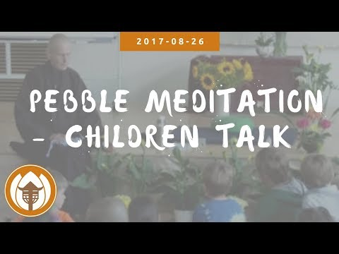 Sr Chân Đức: Pebble Meditation - Children Talk (Nourishing Happiness Retreat, UK) | 2017.08.26