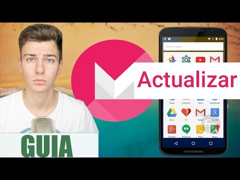 Instalar Android 6.0 MarshMallow | Actualizar Android 6.0