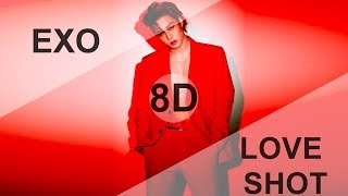 EXO (엑소) - LOVE SHOT [8D USE HEADPHONE] 🎧