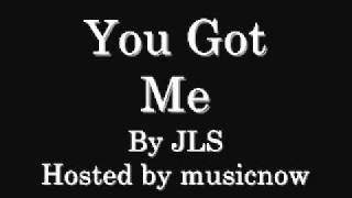 JLS - You Got Me (with download link)