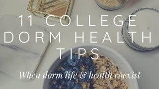 11 COLLEGE DORM TIPS | How To Stay HEALTHY!