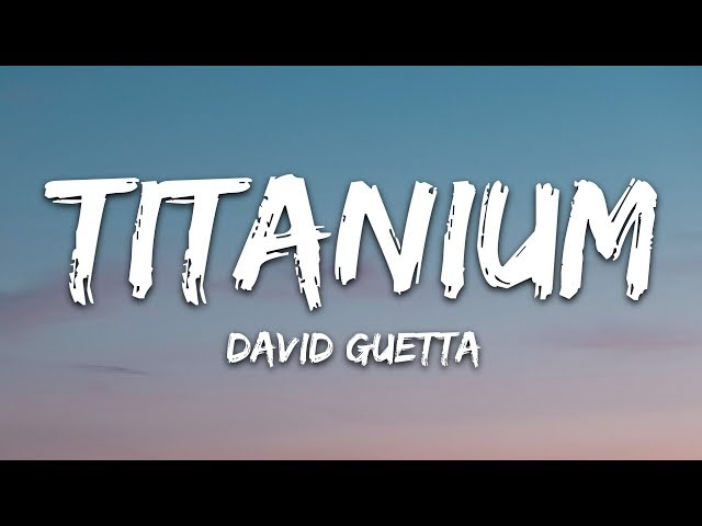 David Guetta - Titanium (Lyrics) ft. Sia