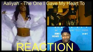 Aaliyah - The One I Gave My Heart To-REACTION