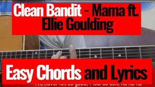 Download Clean Bandit Mama Lyrics Ft Ellie Goulding Mp3 and
