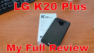 LG K20 Plus - My Full Review - Should you consider buying it...?