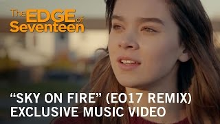 "The Edge Of Seventeen | ""Sky On Fire"" (EO17 Remix) Music Video 