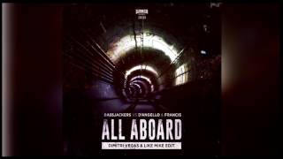 Bassjackers vs. D'Angello & Francis – All Aboard (Dimitri Vegas & Like Mike Edit) *FREE DOWNLOAD*