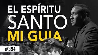 El Espíritu Santo Mi Guía- Pastor Juan Carlos Harrigan