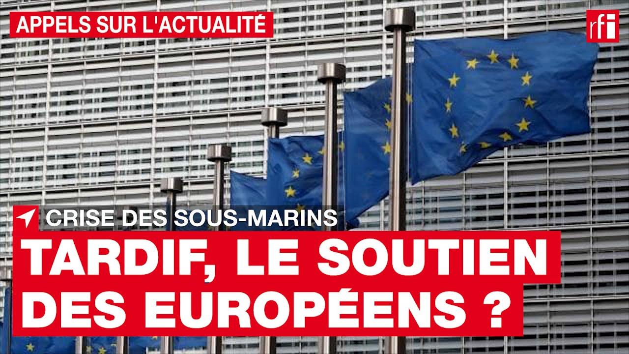 Crise des sous-marins : le soutien de l'UE à la France a-t-il été tardif ? • RFI