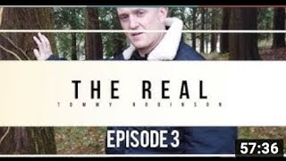 The Real Tommy Robinson Episode 3