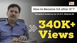How to Become CA after 12th  | Complete Guidance by CA R.C.Sharma