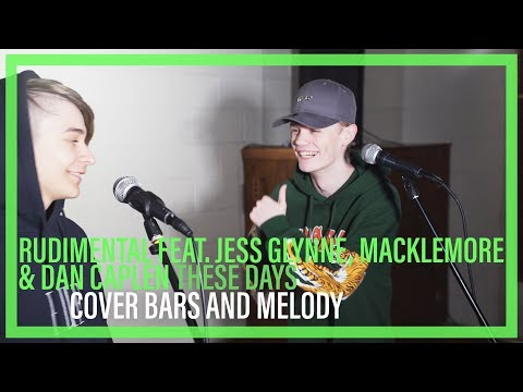 Rudimental Feat Jess Glynne Macklemore Amp Dan Caplen These Days Bars And Melody Cover