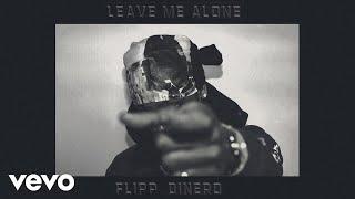 Flipp Dinero   Leave Me Alone (Audio)