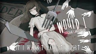 Nightcore ↬ Would I [lyrics]