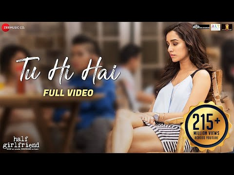 Download Tu Hi Hai - Full Video | Half Girlfriend | Arjun Kapoor & Shraddha Kapoor | Rahul Mishra HD Mp4 3GP Video and MP3