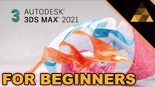 3Ds Max 2021 for Beginners