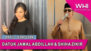 Artis Jemputan: Datuk Jamal Abdillah & Shiha Zikir | WHI (22 Mei 2020)