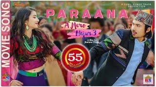 PARAANA -A MERO HAJUR 3 - Ashish Aviral, Anju Panta   New Nepali Movie Song   Anmol KC, Suhana Thapa
