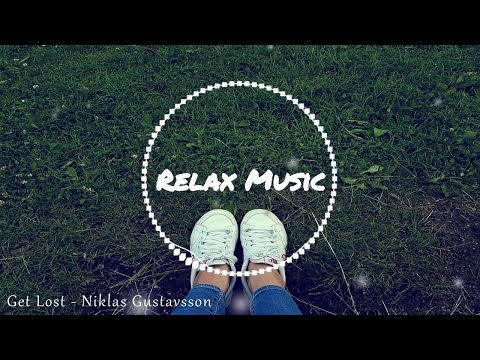 Relax Music | Get Lost - Niklas Gustavsson