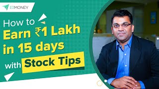 How to Earn ₹1 Lakh in 15 Days with Stock Tips | An Investor Awareness Initiative by ETMONEY