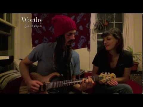Worthy- Zach & Elly