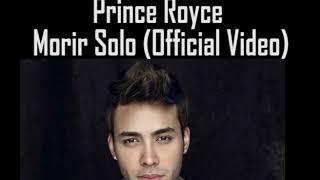Prince Royce   Morir Solo (Official Video)