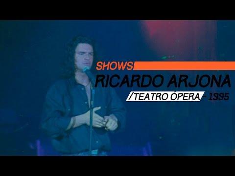 Ricardo Arjona video Teatro Ópera 1995 - Argentina - Show Completo