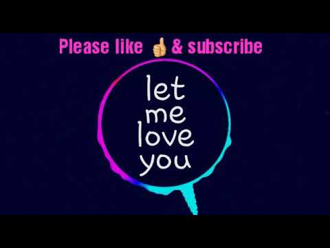 Download Let me love you free Ringtone mp3 Download HD Mp4 3GP Video and MP3