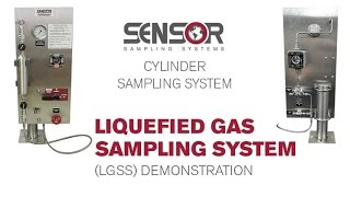 SENSOR Cylinder Sampling System - Liquefied Gas Sampling System (LGSS) Demonstration
