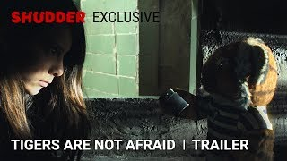 VIDEO: TIGERS ARE NOT AFRAID – Trailer