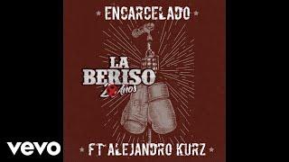 La Beriso   Encarcelado (Official Audio) Ft. Alejandro Kurz