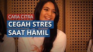 Ini Cara Citra Kirana Jaga Kondisi Psikologis agar Tak Stres saat Hamil 7 Bulan