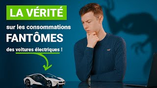 La vérité sur les consommations fantômes des voitures électriques !