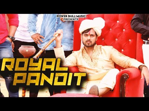 Royal Pandit(official Video) || Saurav Pandit || Powerbull Music || Latest Haryanvi Songs 2019