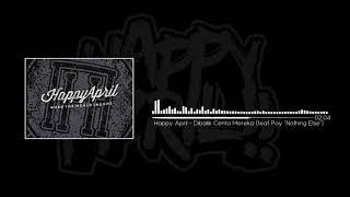 Happy April - Dibalik Cerita Mereka (Feat. Poy Nothing Else)
