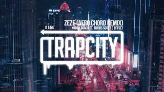 Kodak Black   ZEZE Ft. Travis Scott & Offset (AERO CHORD Remix)
