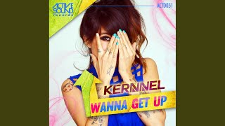 Wanna Get Up (Original Mix)