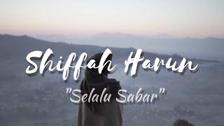 Download lagu Shiffah Harun Selalu Sabar Mp3