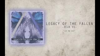 """Legacy Of The Fallen - """"Let Me Die"""" (Audio)"""